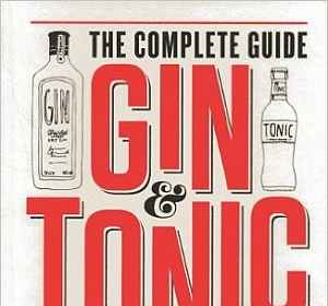Gin & Tonic: The Complete Guide for the Perfect Mix