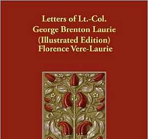 Letters of LT.-Col. George Brenton Laurie (Illustrated Edition)