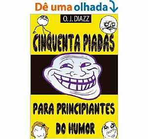 Cinquenta piadas para principiantes do humor [eBook Kindle]