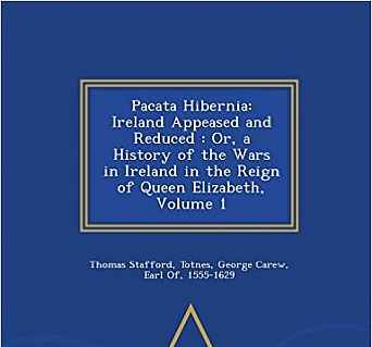 Pacata Hibernia: Ireland Appeased and Reduced: Or, a History of the Wars in Ireland in the Reign of Queen Elizabeth, Volume 1 - War Col áudio-livro